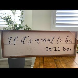 """NEW🌿 """"If it's meant to be it'll be"""" Wall decor"""